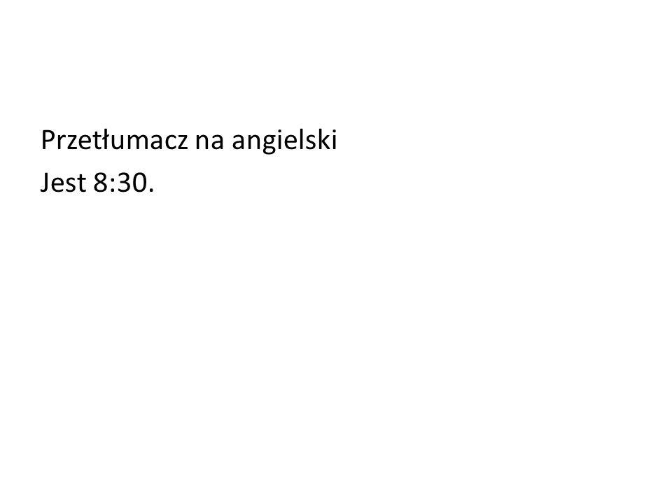 Przetłumacz na angielski Jest 8:30.