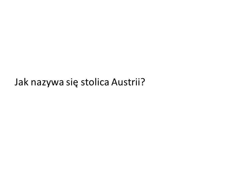 Jak nazywa się stolica Austrii?