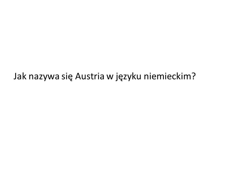 Jak nazywa się Austria w języku niemieckim?