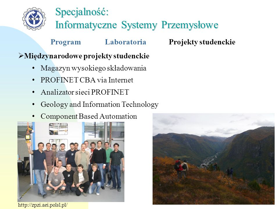 Międzynarodowe projekty studenckie Magazyn wysokiego składowania PROFINET CBA via Internet Analizator sieci PROFINET Geology and Information Technolog