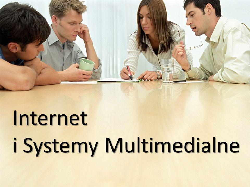 Komputerowe systemy multimedialne Aplikacje w sieciach Internet/Intranet Internet Projektowanie i rozwój Internetu Sieci bezprzewodowe i urządzenia przenośne Przedmioty obowiązkowe