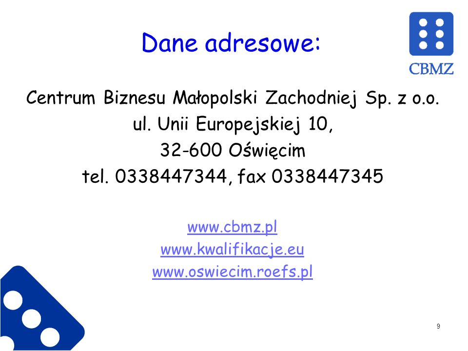Dane adresowe: Centrum Biznesu Małopolski Zachodniej Sp.