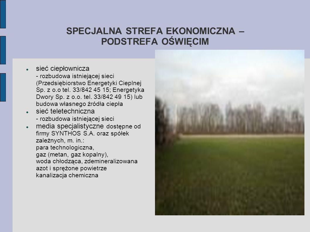 SPECJALNA STREFA EKONOMICZNA – PODSTREFA OŚWIĘCIM sieć ciepłownicza - rozbudowa istniejącej sieci (Przedsiębiorstwo Energetyki Cieplnej Sp. z o.o tel.