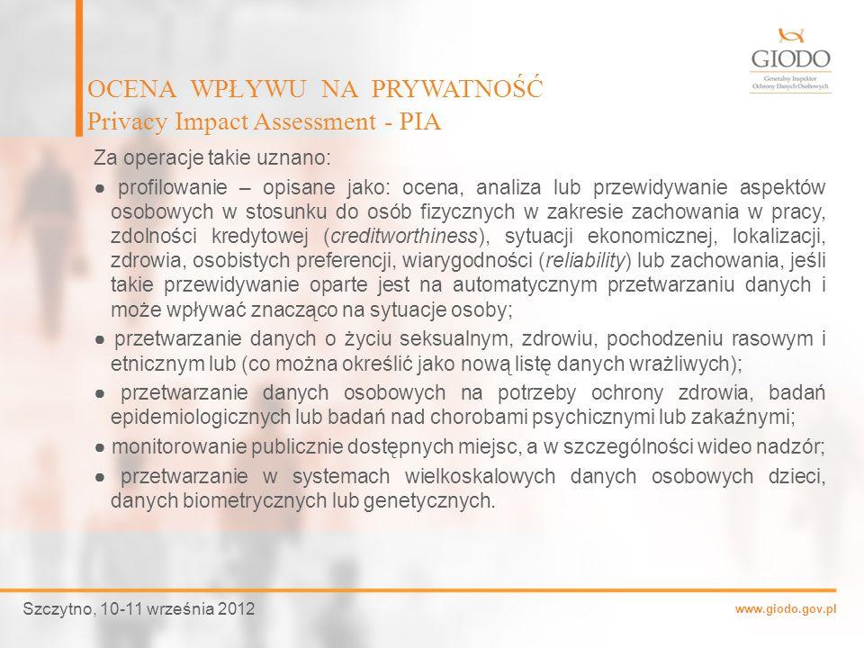 www.giodo.gov.pl Za operacje takie uznano: profilowanie – opisane jako: ocena, analiza lub przewidywanie aspektów osobowych w stosunku do osób fizyczn