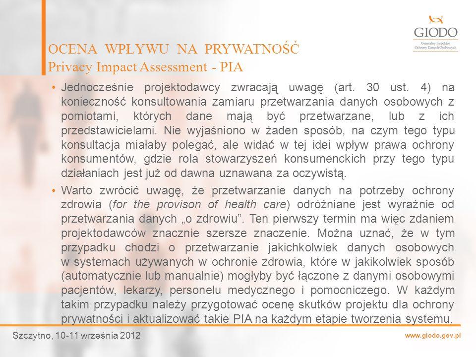 www.giodo.gov.pl Jednocześnie projektodawcy zwracają uwagę (art. 30 ust. 4) na konieczność konsultowania zamiaru przetwarzania danych osobowych z pomi