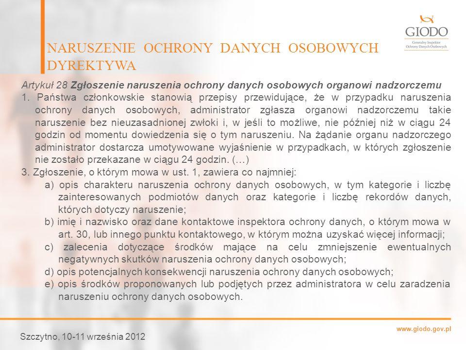 www.giodo.gov.pl NARUSZENIE OCHRONY DANYCH OSOBOWYCH DYREKTYWA Szczytno, 10-11 września 2012 Artykuł 28 Zgłoszenie naruszenia ochrony danych osobowych