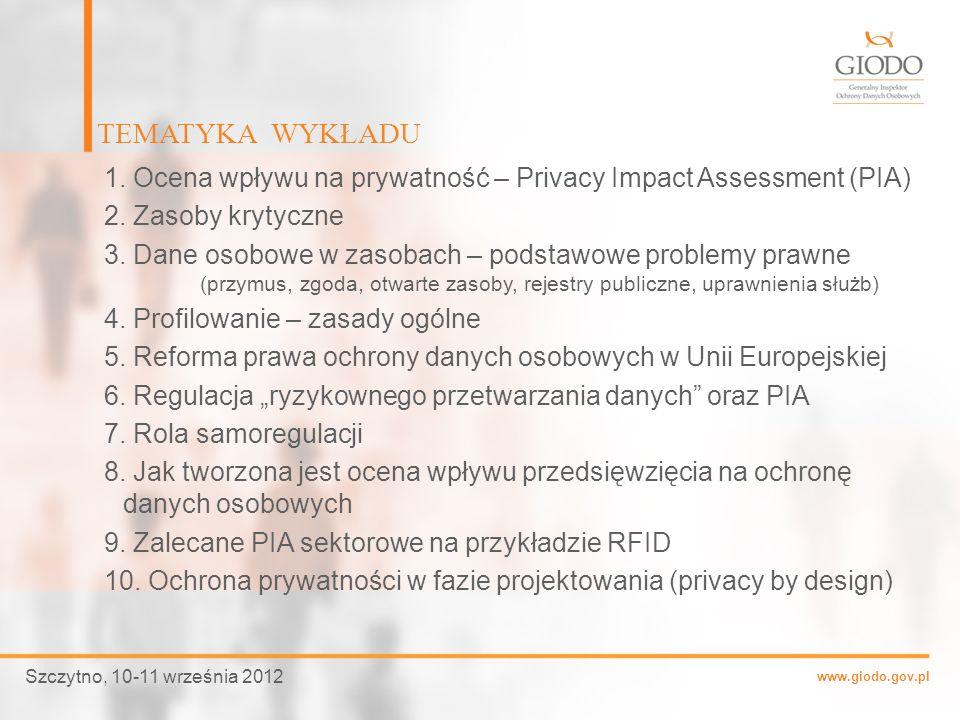 www.giodo.gov.pl 1. Ocena wpływu na prywatność – Privacy Impact Assessment (PIA) 2. Zasoby krytyczne 3. Dane osobowe w zasobach – podstawowe problemy