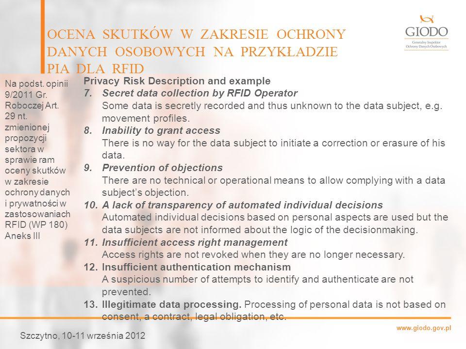 www.giodo.gov.pl Szczytno, 10-11 września 2012 OCENA SKUTKÓW W ZAKRESIE OCHRONY DANYCH OSOBOWYCH NA PRZYKŁADZIE PIA DLA RFID Na podst. opinii 9/2011 G