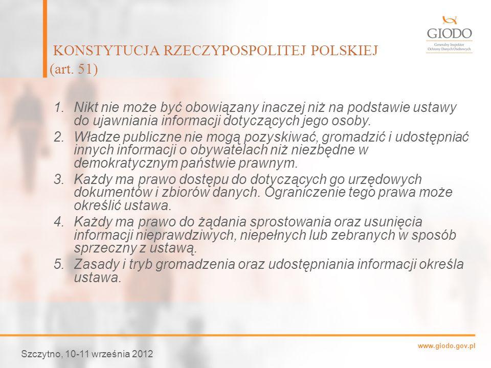 www.giodo.gov.pl 1.Nikt nie może być obowiązany inaczej niż na podstawie ustawy do ujawniania informacji dotyczących jego osoby. 2.Władze publiczne ni