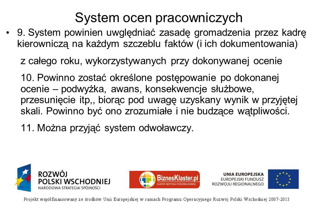 System ocen pracowniczych 9. System powinien uwględniać zasadę gromadzenia przez kadrę kierowniczą na każdym szczeblu faktów (i ich dokumentowania) z