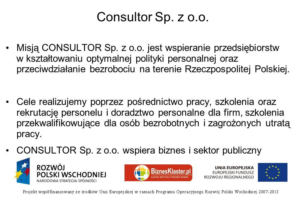 Consultor Sp. z o.o. Misją CONSULTOR Sp. z o.o. jest wspieranie przedsiębiorstw w kształtowaniu optymalnej polityki personalnej oraz przeciwdziałanie