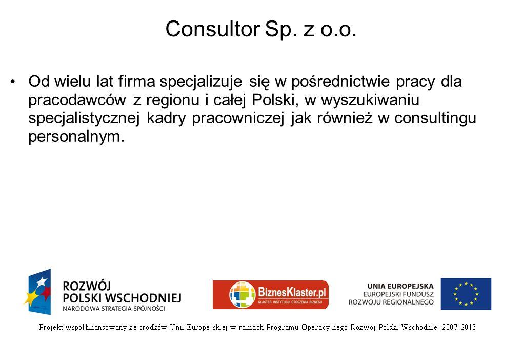 Consultor Sp. z o.o. Od wielu lat firma specjalizuje się w pośrednictwie pracy dla pracodawców z regionu i całej Polski, w wyszukiwaniu specjalistyczn