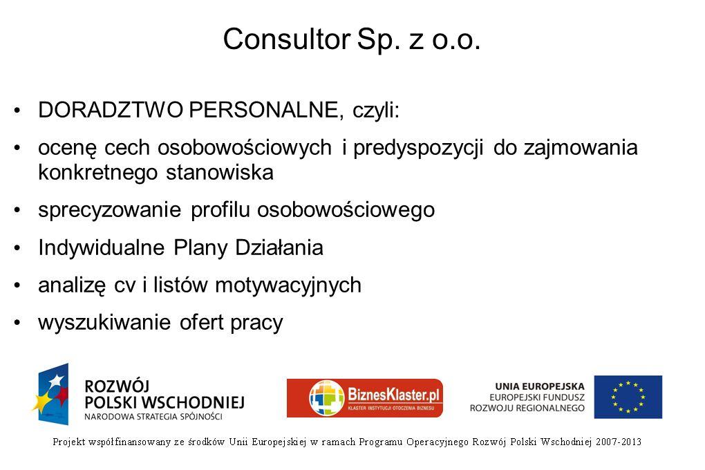 Consultor Sp. z o.o. DORADZTWO PERSONALNE, czyli: ocenę cech osobowościowych i predyspozycji do zajmowania konkretnego stanowiska sprecyzowanie profil