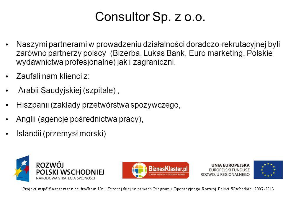 Consultor Sp. z o.o. Naszymi partnerami w prowadzeniu działalności doradczo-rekrutacyjnej byli zarówno partnerzy polscy (Bizerba, Lukas Bank, Euro mar