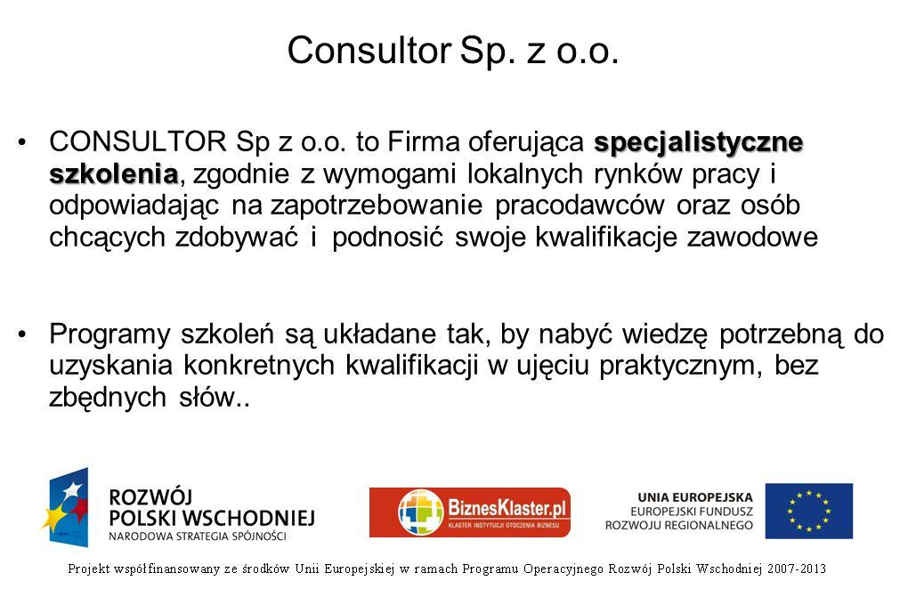 Consultor Sp. z o.o. specjalistyczne szkolenia CONSULTOR Sp z o.o. to Firma oferująca specjalistyczne szkolenia, zgodnie z wymogami lokalnych rynków p