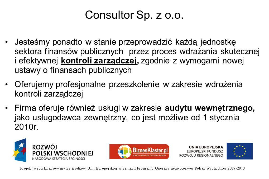 Consultor Sp. z o.o. Jesteśmy ponadto w stanie przeprowadzić każdą jednostkę sektora finansów publicznych przez proces wdrażania skutecznej i efektywn