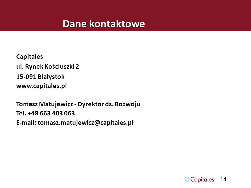 Capitales ul. Rynek Kościuszki 2 15-091 Białystok www.capitales.pl Tomasz Matujewicz - Dyrektor ds. Rozwoju Tel. +48 663 403 063 E-mail: tomasz.matuje