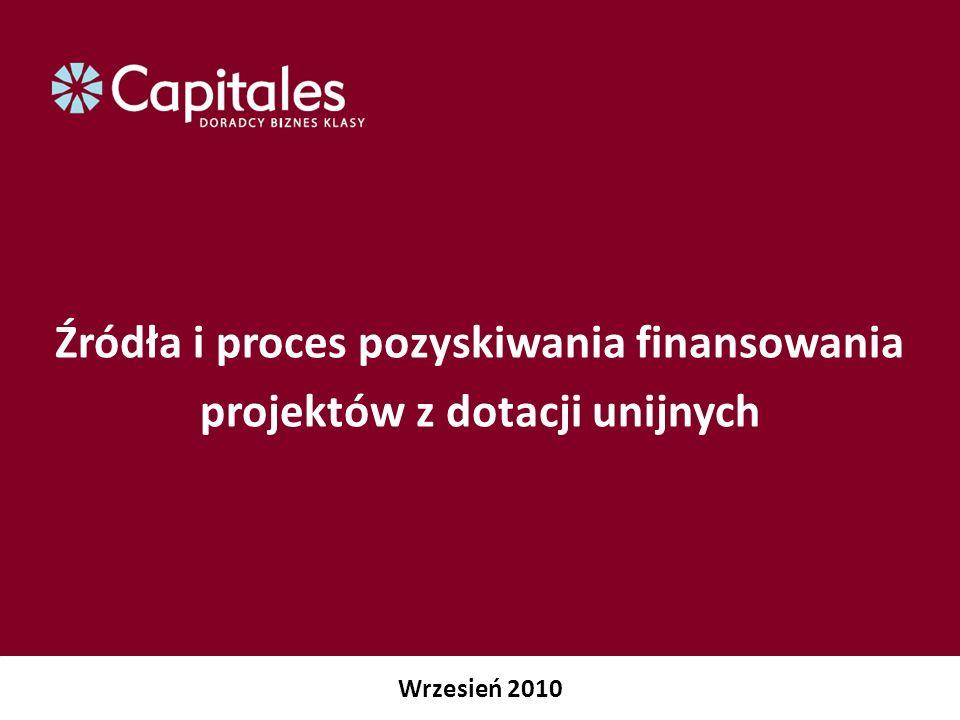 Źródła i proces pozyskiwania finansowania projektów z dotacji unijnych Wrzesień 2010