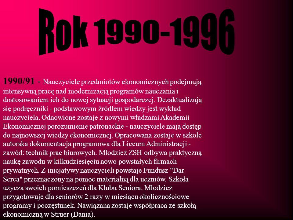 1990/91 - Nauczyciele przedmiotów ekonomicznych podejmują intensywną pracę nad modernizacją programów nauczania i dostosowaniem ich do nowej sytuacji
