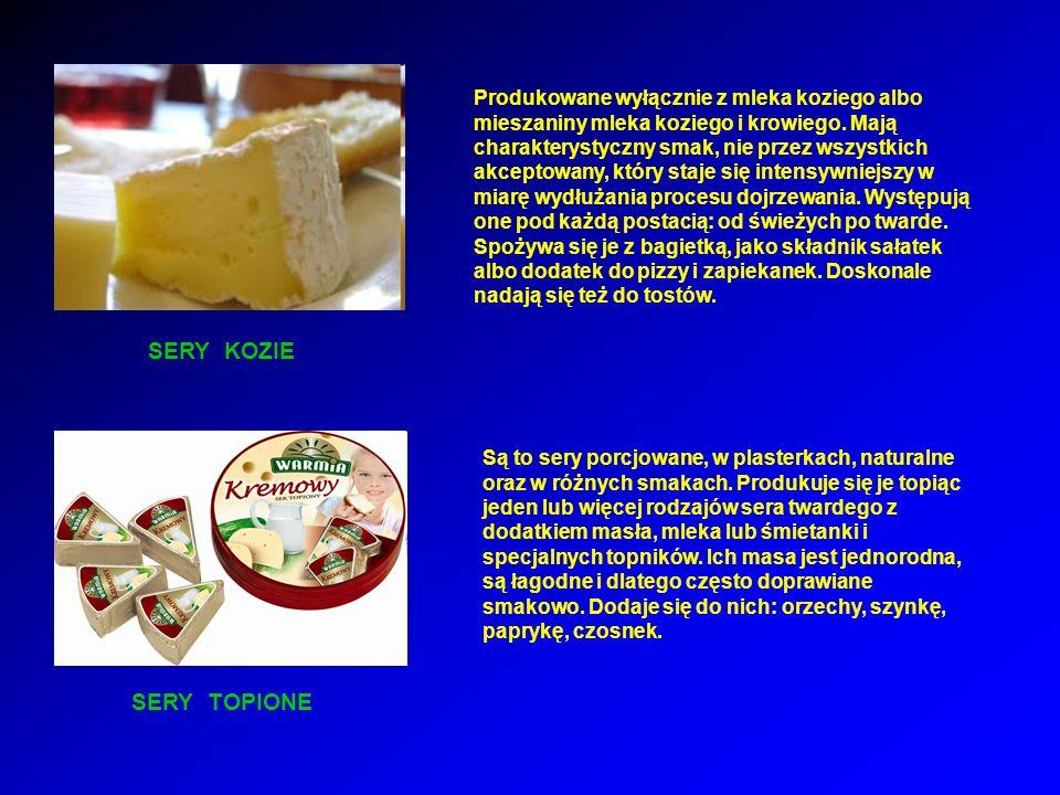 Produkowane wyłącznie z mleka koziego albo mieszaniny mleka koziego i krowiego.