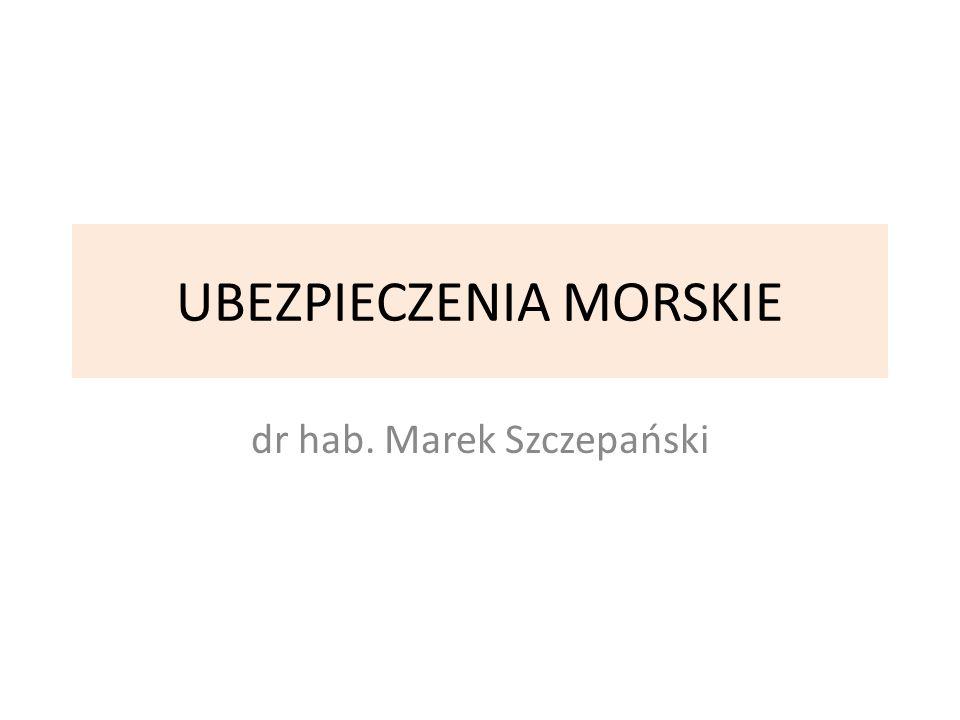 UBEZPIECZENIA MORSKIE dr hab. Marek Szczepański