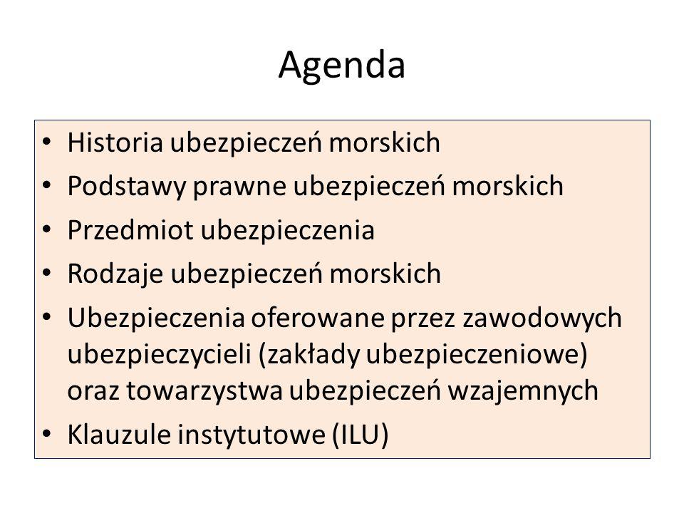 Agenda Historia ubezpieczeń morskich Podstawy prawne ubezpieczeń morskich Przedmiot ubezpieczenia Rodzaje ubezpieczeń morskich Ubezpieczenia oferowane