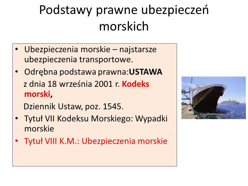 Podstawy prawne ubezpieczeń morskich Art.292. § 1.