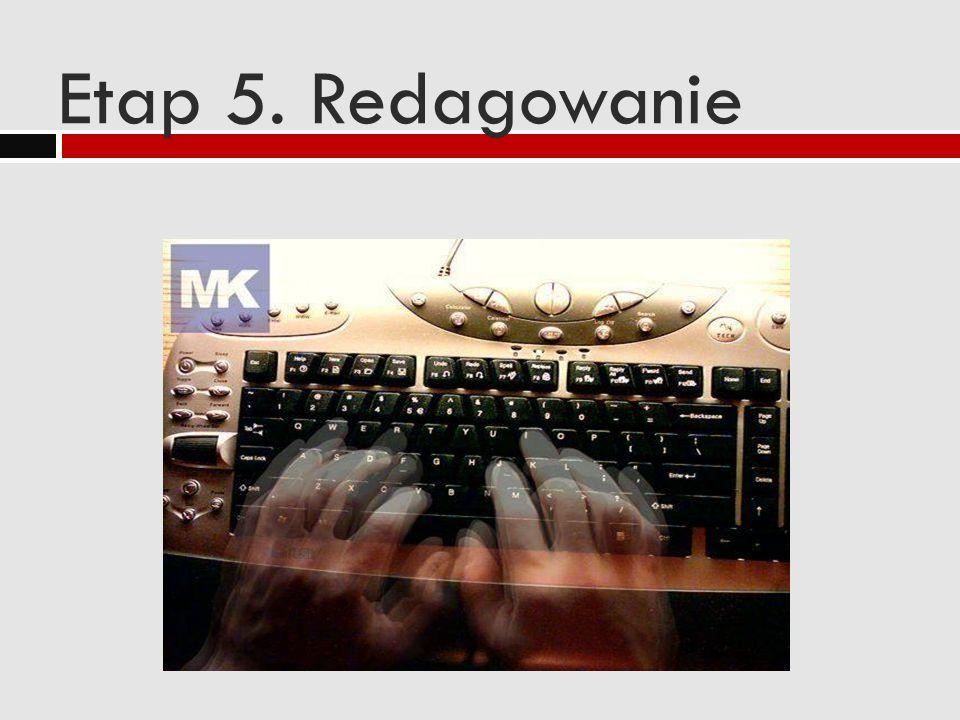 Etap 5. Redagowanie