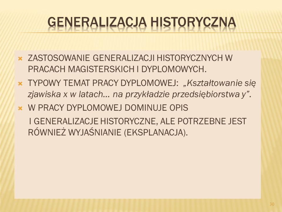 ZASTOSOWANIE GENERALIZACJI HISTORYCZNYCH W PRACACH MAGISTERSKICH I DYPLOMOWYCH.