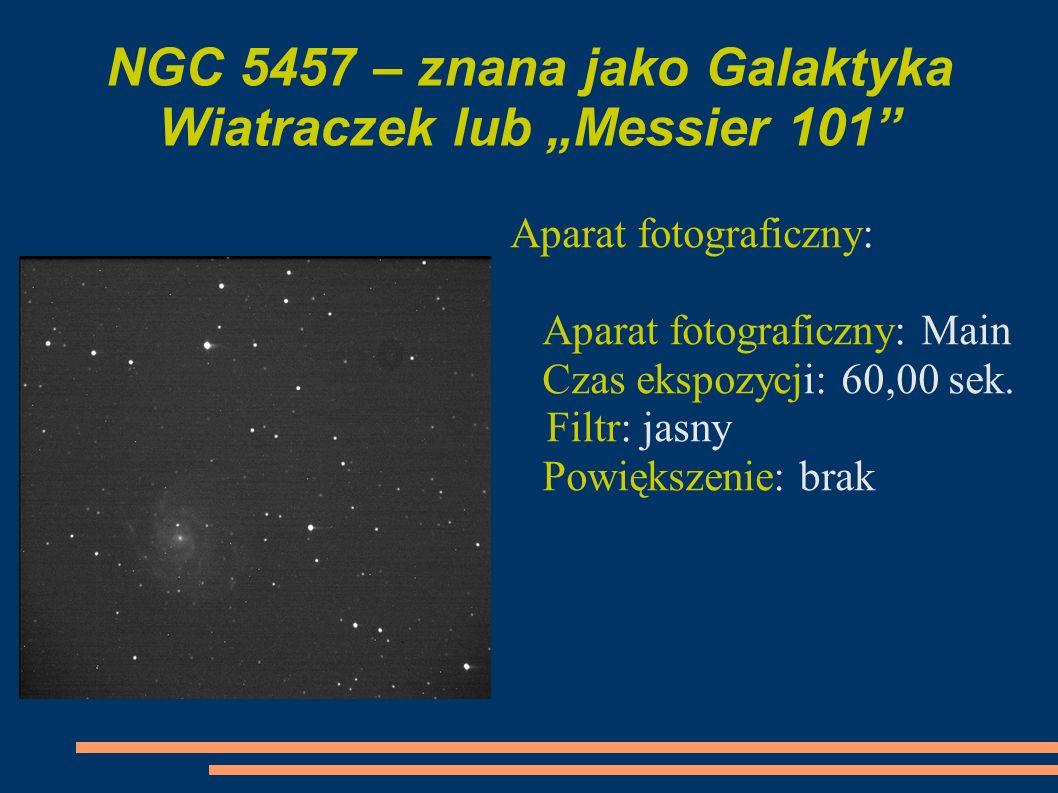 NGC 5457 – znana jako Galaktyka Wiatraczek lub Messier 101 Aparat fotograficzny: Aparat fotograficzny: Main Czas ekspozycji: 60,00 sek. Filtr: jasny P
