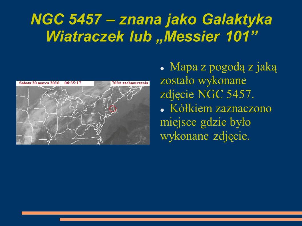 NGC 5457 – znana jako Galaktyka Wiatraczek lub Messier 101 Mapa z pogodą z jaką zostało wykonane zdjęcie NGC 5457. Kółkiem zaznaczono miejsce gdzie by