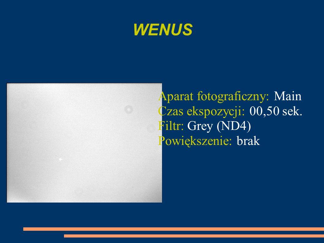WENUS Aparat fotograficzny: Main Czas ekspozycji: 00,50 sek. Filtr: Grey (ND4) Powiększenie: brak
