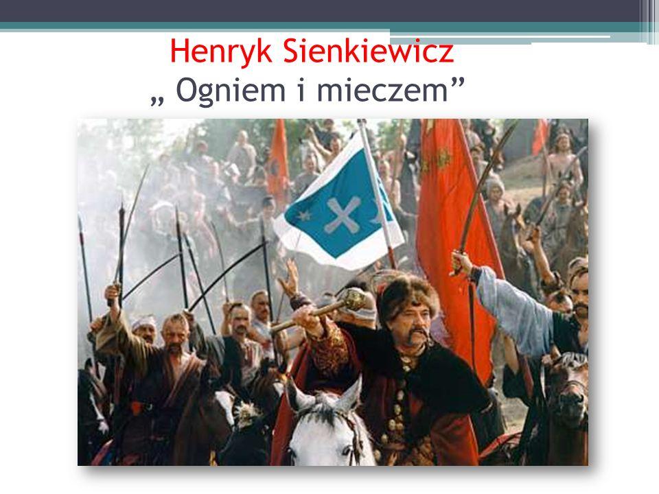 Henryk Sienkiewicz Ogniem i mieczem