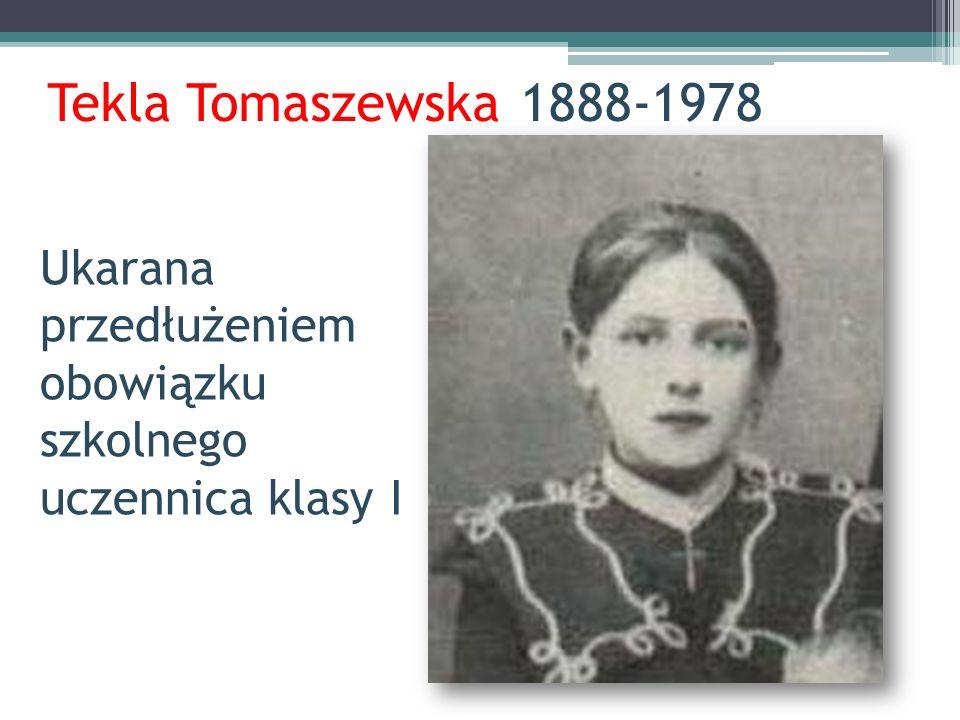 Tekla Tomaszewska 1888-1978 Ukarana przedłużeniem obowiązku szkolnego uczennica klasy I