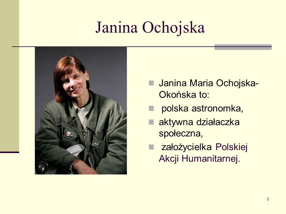 Janina Ochojska 13 listopada 2009 roku za zasługi dla wspierania obrazu Polski w świecie poprzez wytrwałą budowę jej wrażliwego, humanitarnego oblicza minister Radosław Sikorski nadał jej Odznakę Honorową Bene Merito .