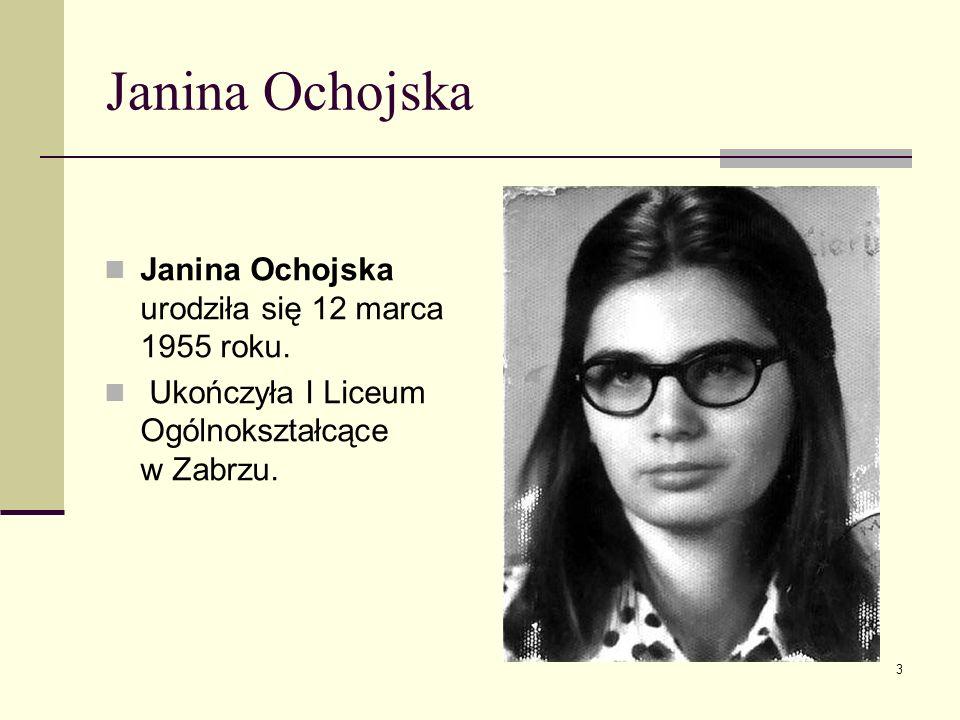 Janina Ochojska Janina Ochojska urodziła się 12 marca 1955 roku. Ukończyła I Liceum Ogólnokształcące w Zabrzu. 3
