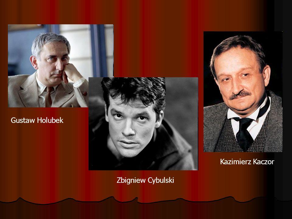 Zbigniew Cybulski Gustaw Holubek Kazimierz Kaczor