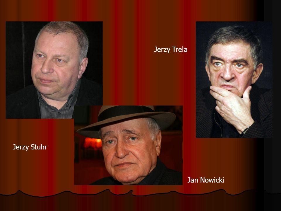 Jan Nowicki Jerzy Stuhr Jerzy Trela