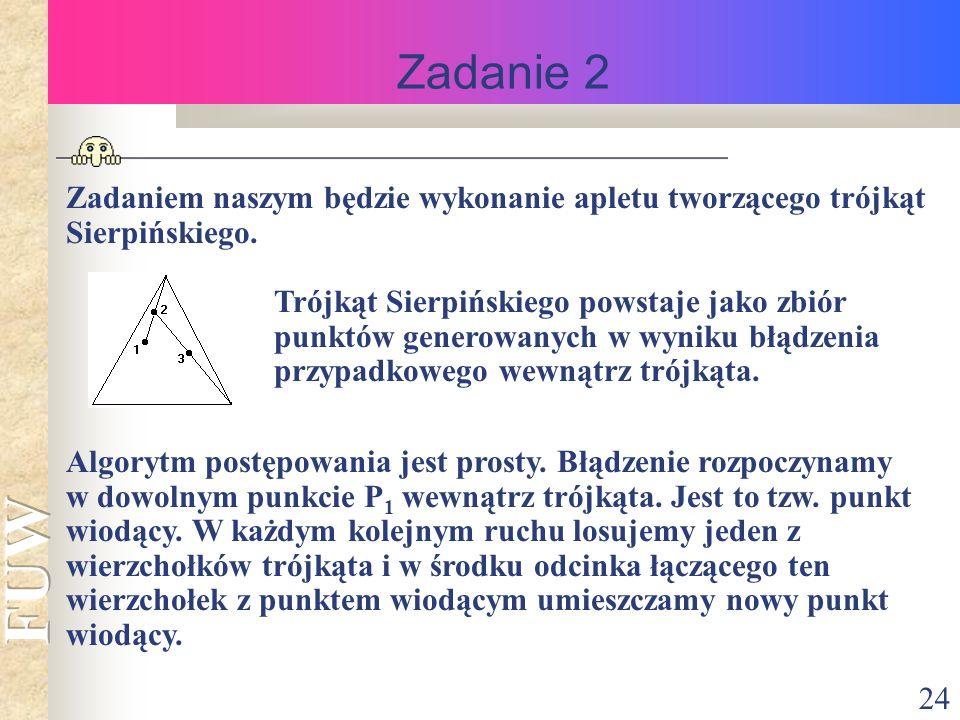 24 Zadanie 2 Algorytm postępowania jest prosty.