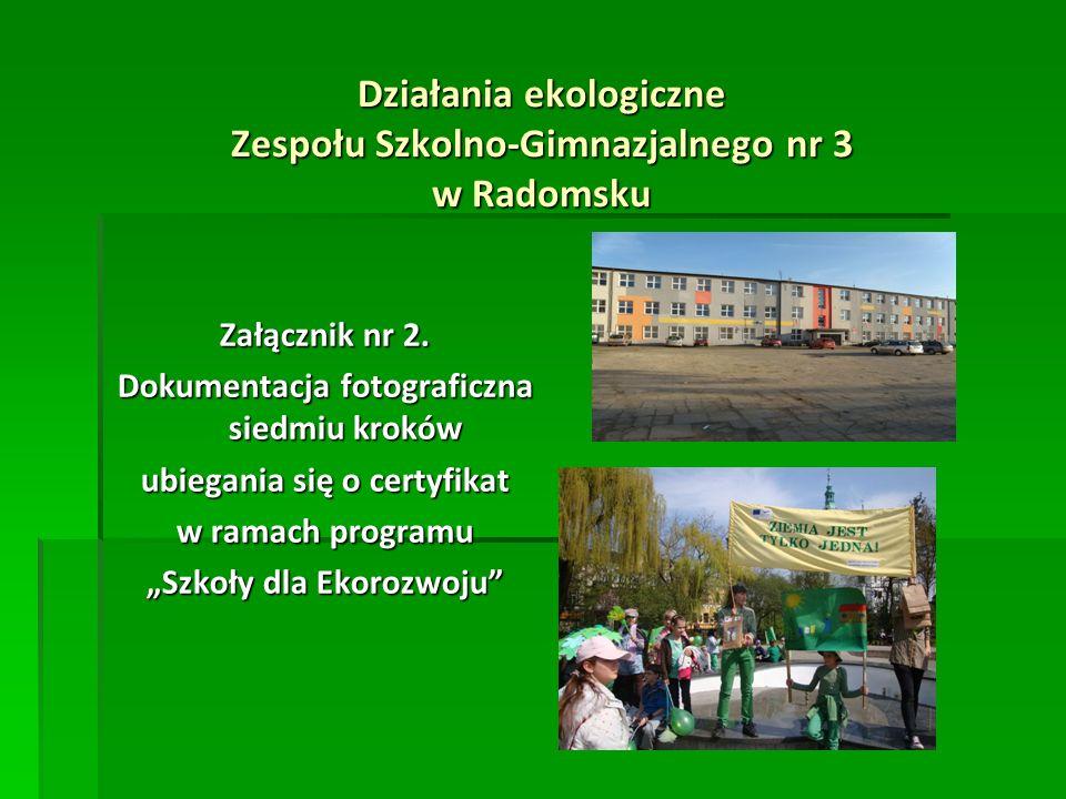 Działania ekologiczne Zespołu Szkolno-Gimnazjalnego nr 3 w Radomsku Załącznik nr 2.