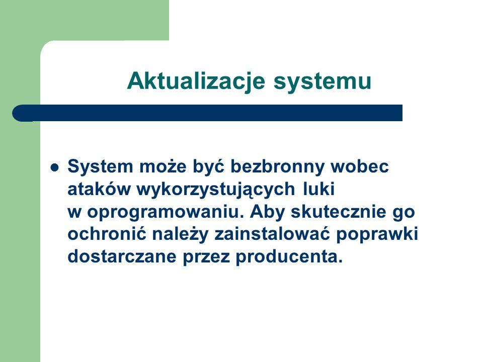 Aktualizacje systemu System może być bezbronny wobec ataków wykorzystujących luki w oprogramowaniu. Aby skutecznie go ochronić należy zainstalować pop