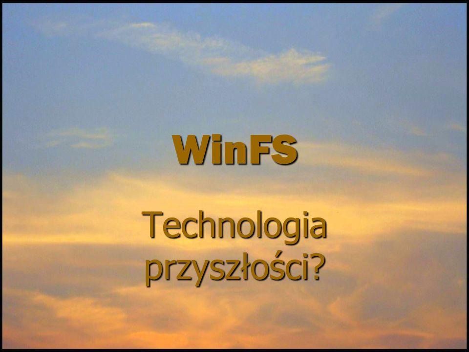 Trochę historii… WinFS jako projekt nie stanowi nowości.