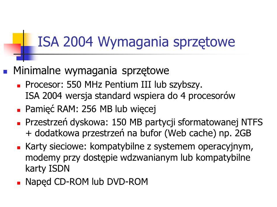 ISA 2004 – VPN Kontrola ruchu VPN Sieć VPN (site-to-site, remote-to-site) Reguły zapory dla połączeń VPN Konfiguracja sieci VPN dostępna z konsoli ISA serwera Wsparcie dla trybu tunelowego IPSec Kompatybilność z rozwiązaniami VPN firm trzecich Zapewnienie bezpiecznej komunikacji pomiędzy oddziałami i centralą poprzez VPN Uproszczone narzędzia administracji Integracja z rozwiązaniem kwarantanny Windows 2003 Zdalni klienci mogą być umieszczani w sieci kwarantanna Sieć kwarantanny dostępna dla administratora ISA Monitorowanie w czasie rzeczywistym