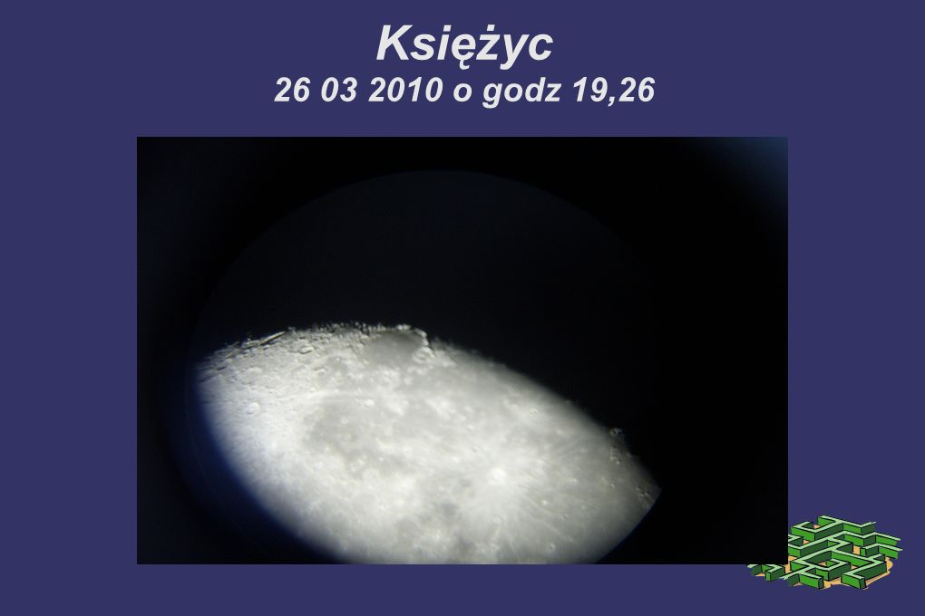 Księżyc 26 03 2010 o godz 19,26