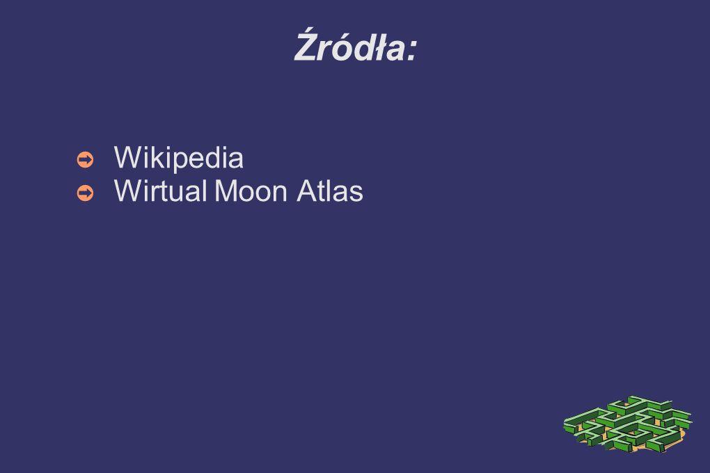 Źródła: Wikipedia Wirtual Moon Atlas