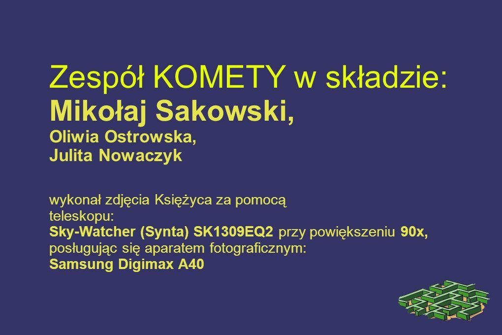 Zespół KOMETY w składzie: Mikołaj Sakowski, Oliwia Ostrowska, Julita Nowaczyk wykonał zdjęcia Księżyca za pomocą teleskopu: Sky-Watcher (Synta) SK1309