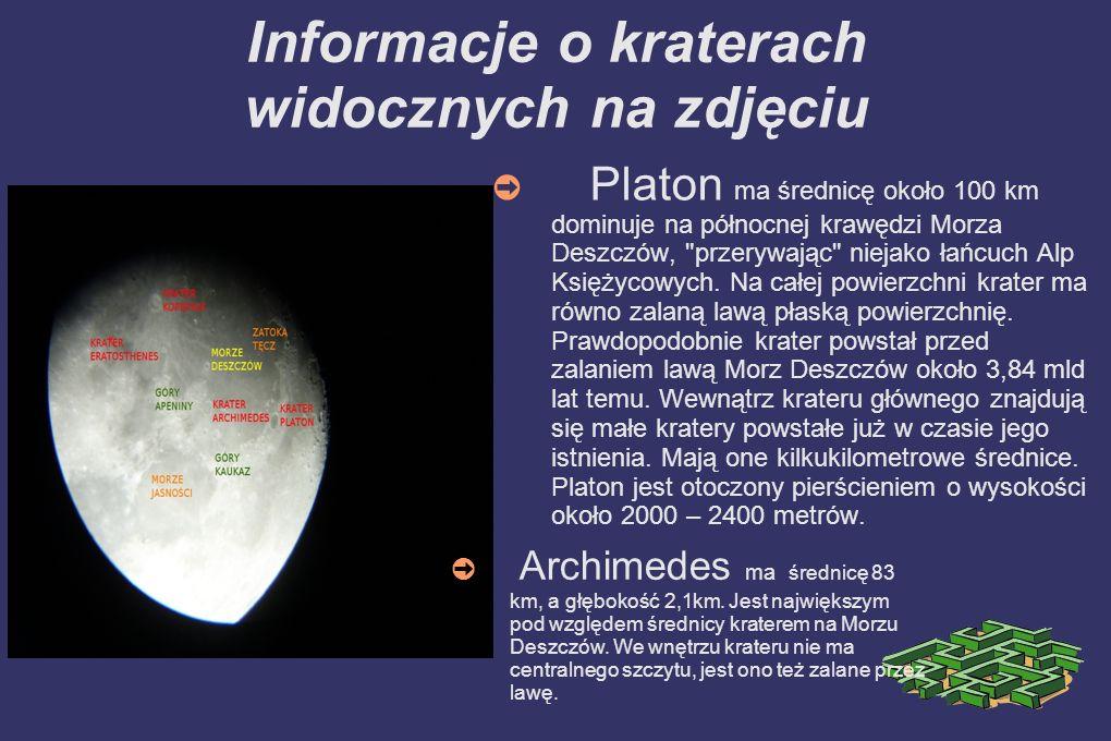 Informacje o kraterach widocznych na zdjęciu Platon ma średnicę około 100 km dominuje na północnej krawędzi Morza Deszczów,