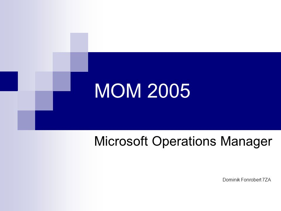 MOM 2005 Microsoft Operations Manager Dominik Fonrobert 7ZA