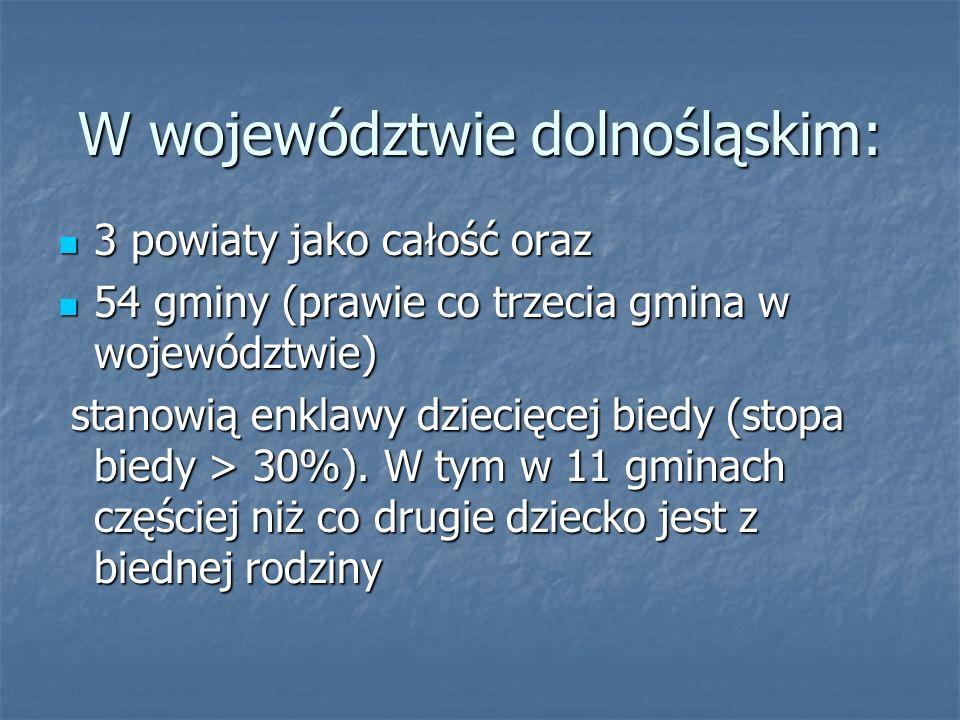 W województwie dolnośląskim: 3 powiaty jako całość oraz 3 powiaty jako całość oraz 54 gminy (prawie co trzecia gmina w województwie) 54 gminy (prawie