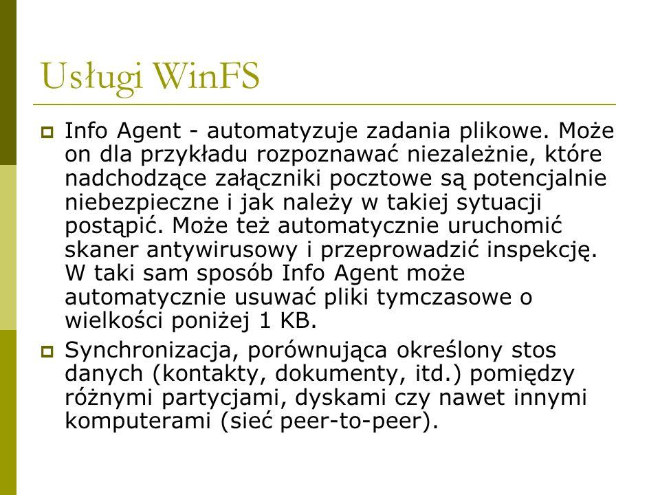 Usługi WinFS Info Agent - automatyzuje zadania plikowe.